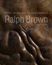 Social, Savage, Sensual: The sculpture of Ralph Brown