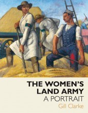 The Women's Land Army: A Portrait