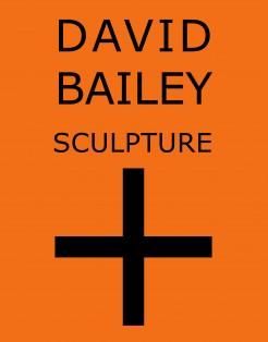 David Bailey: Sculpture