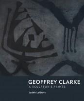 Geoffrey Clarke: A sculptor's prints