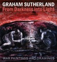 From Darkness into Light: Graham Sutherland