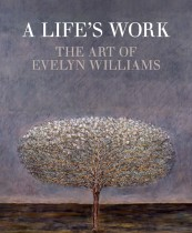 A Life's Work: The Art of Evelyn Williams