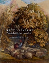 Silent Witnesses: Trees in British Art